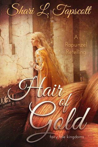 Hair of Gold: A Rapunzel Retelling