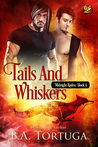 Tails and Whiskers by B.A. Tortuga