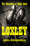 Loxley  (The Chronicles of Robin Hood, #1)