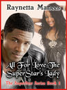 All For Love: The SuperStar's Lady  (The SuperStar #1)