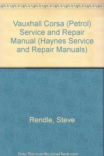 Vauxhall Corsa (Petrol) Service and Repair Manual