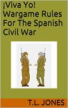 ¡Viva Yo! Wargame Rules For The Spanish Civil War