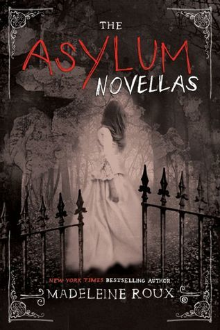 The Asylum Novellas by Madeleine Roux