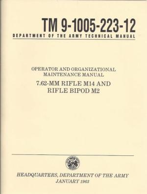Department of the Army Technical Manual TM 9-1005-223-12: Operator and Organizational Maintenance Manual, 7.62-mm rifle M14 and rifle bipod M2