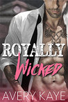 Royally Wicked by Avery Kaye