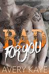 Bad For You (Billionaire Insta-Love, #2)