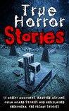 True Horror Stories by Roger P. Mills
