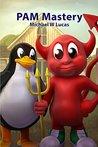 PAM Mastery (IT Mastery Book 10)
