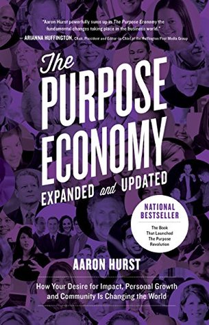 the-purpose-economy-expanded-and-updated-how-your-desire-for-impact-personal-growth-and-community-is-changing-the-world