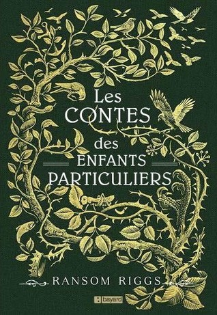 Les Contes des Enfants Particuliers (Miss Peregrine et les Enfants Particuliers, #0.5)