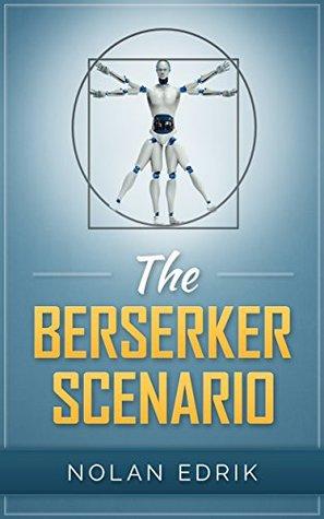 The Berserker Scenario