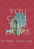 You Call This Home by Joan  Lane