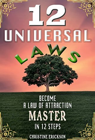 12 Universal Laws: Become A Law Of Attraction Master In 12 Steps por Christine Erickson FB2 TORRENT -