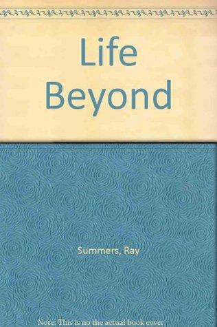 The Life Beyond