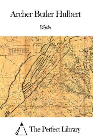 Works of Archer Butler Hulbert