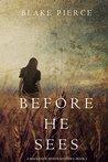 Before He Sees by Blake Pierce