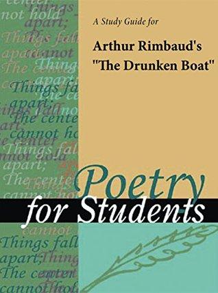 "A Study Guide for Arthur Rimbaud's ""The Drunken Boat"""