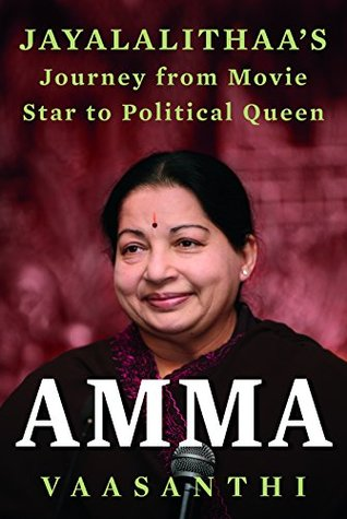 Amma: Jayalalithaas Journey From Movie Star To Political Queen
