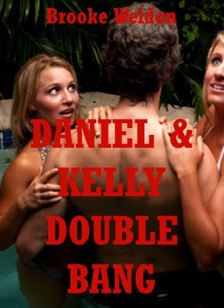 Daniel and Kelly Double Bang: An Erotic Tale of Double Penetration FFM Sex