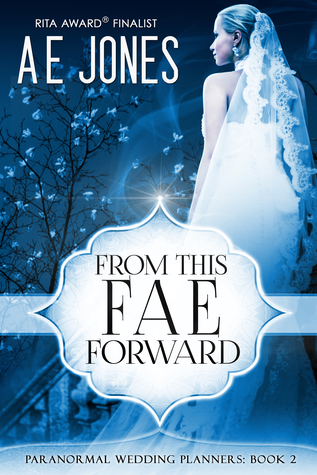 From This Fae Forward (Paranormal Wedding Planners, #2)