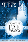 From This Fae Forward by A.E.  Jones