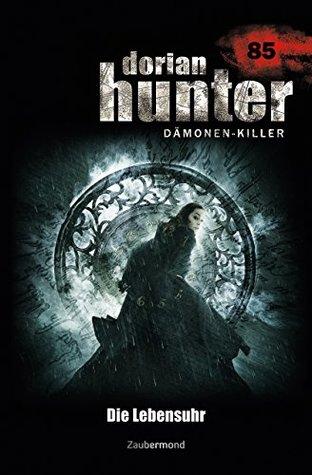 Dorian Hunter 85 - Die Lebensuhr