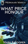 What Price Honour (Merkiaari Wars, #2)