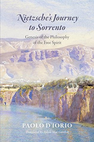 Nietzsche's Journey to Sorrento: Genesis of the Philosophy of the Free Spirit