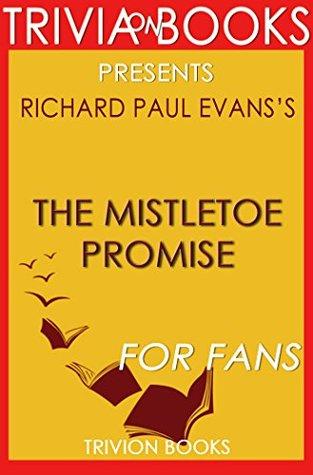 Richard Paul Evans's The Mistletoe Promise - For Fans (Trivia-On-Books)