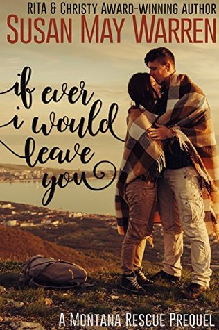If Ever I Would Leave You (Montana Rescue #0.5)