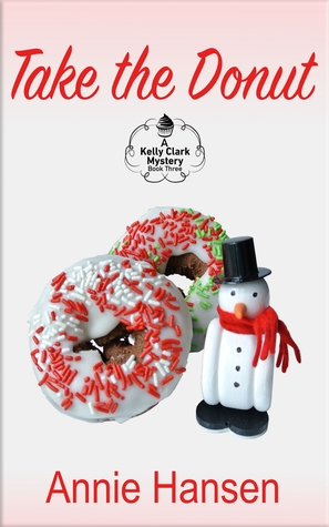 Take the Donut (Kelly Clark Mystery #3)