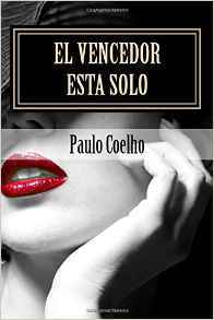 El Vencedor Esta Solo: Paulo Coelho