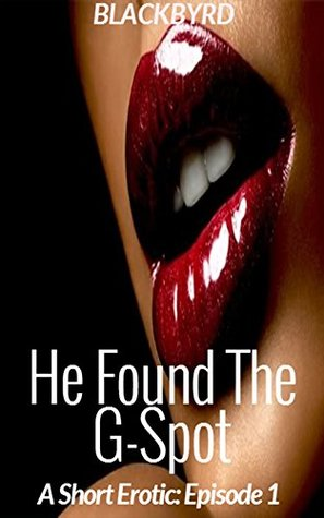 He Found The G Spot: A Short Erotic: Episode 1