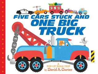 Five cars stuck and one big truck: a pop-up road trip by David A. Carter