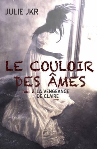 le couloir des âmes, tome 2 : La vengeance de Claire