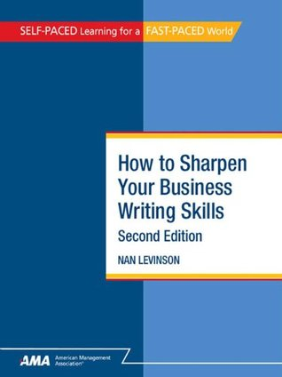 How To Sharpen Your Business Writing Skills: EBook Edition