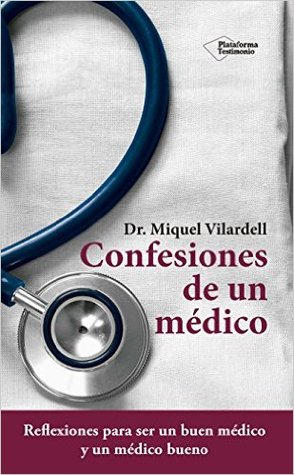 Confesiones de un médico por Miquel Vilardell