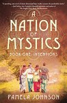 A Nation of Mystics/ Book One by Pamela    Johnson