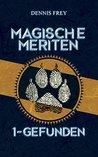 Magische Meriten 1 - Gefunden by Dennis Frey