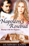Napoleon's Rosebud by Humphry Knipe