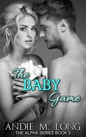 The Baby Game (The Alpha Series, #3)