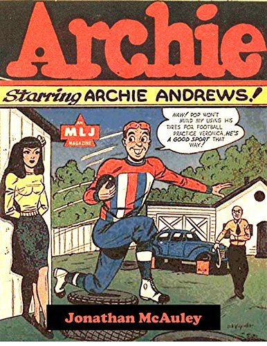 ARCHIE VOL. 2: THE ORIGINAL FIRST ARCHIE ANDREWS COMICS FROM THE 1940s: MEET ARCHIE, BETTY, JUGHEAD AND VERONICA FOR THE VERY FIRST TIME! OVER 200 PAGES ... MISADVENTURES and ROMANCE