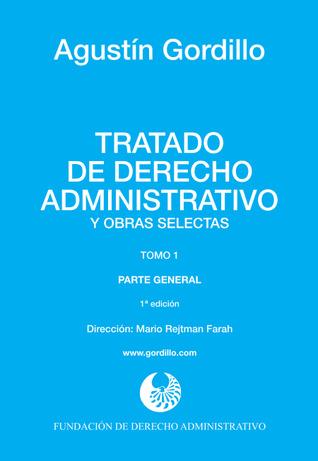 Tratado de Derecho Administrativo y Obras Selectas (Tomo 1)