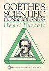 Goethe's Scientific Consciousness