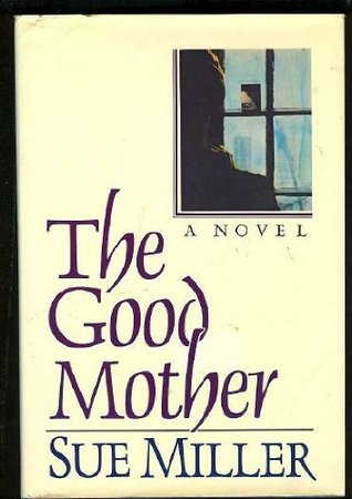 Ebook The Good Mother by Sue Miller PDF!