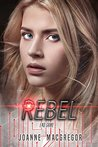 Rebel by Joanne Macgregor