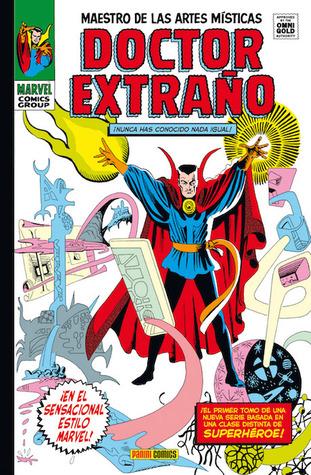 Doctor Extraño. Señor de las artes místicas. (Doctor Extraño Omnigold #1)