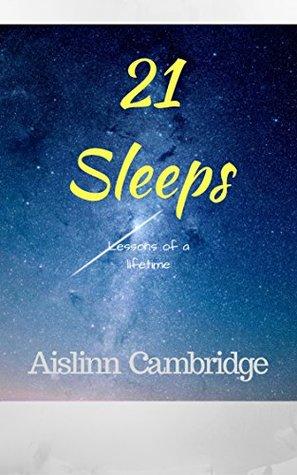 21 Sleeps: Lessons of a lifetime