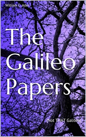 The Galileo Papers: (Not THAT Galileo)