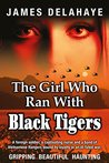 The Girl Who Ran With Black Tigers